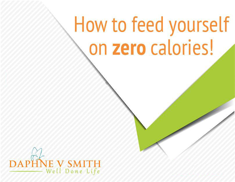 How to Feed Yourself on Zero Calories